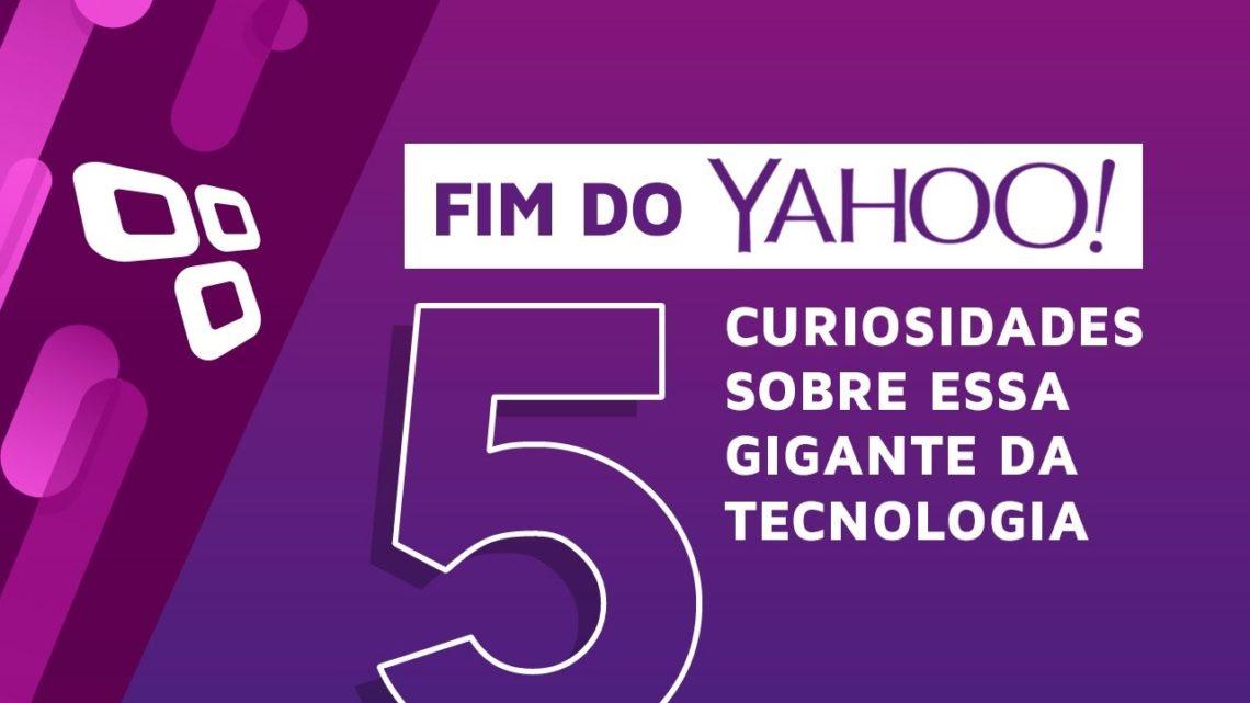 Fim do Yahoo: 5 curiosidades sobre essa gigante da tecnologia