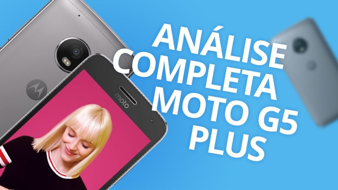 Motorola Moto G5 Plus (2017) – Análise Completa/Review
