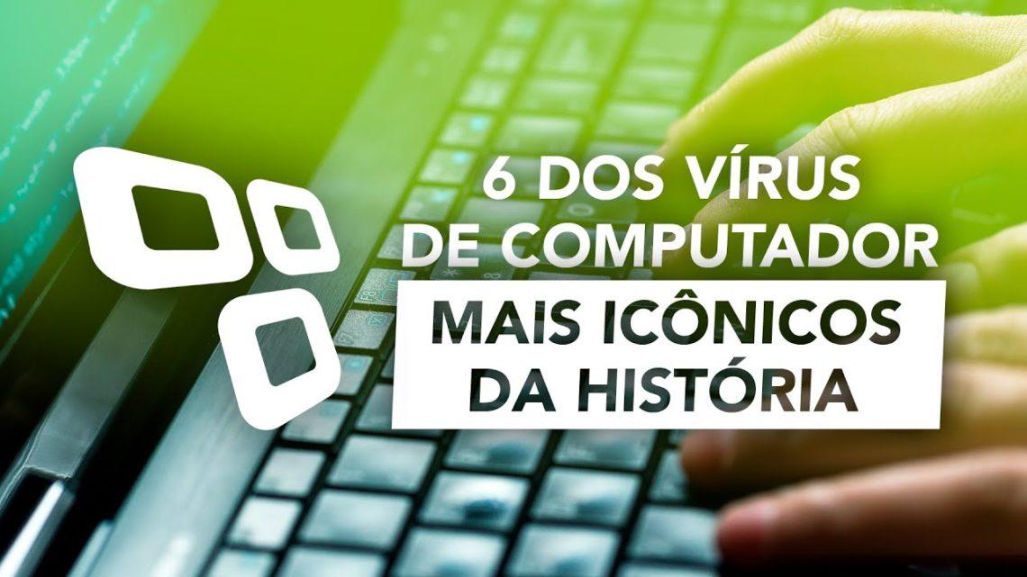 6 dos vírus de computador mais icônicos da história