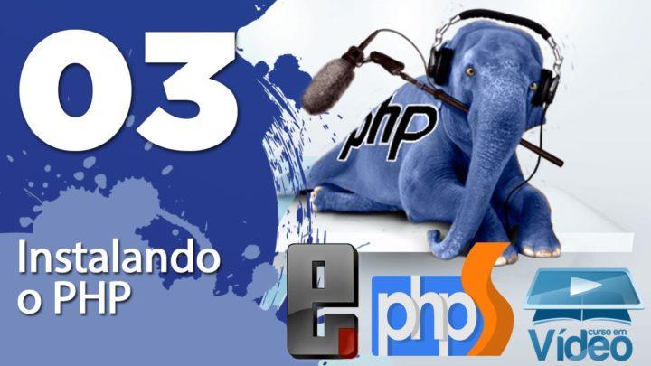 Como Instalar o PHP – Curso de PHP Iniciante #03