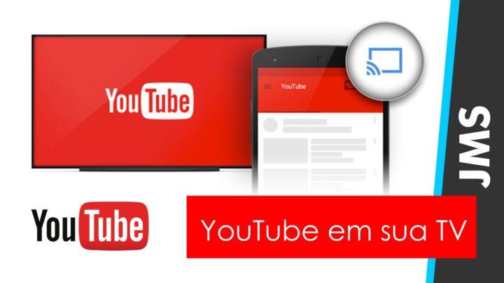Controle o Youtube na TV pelo Celular, tablet ou Computador