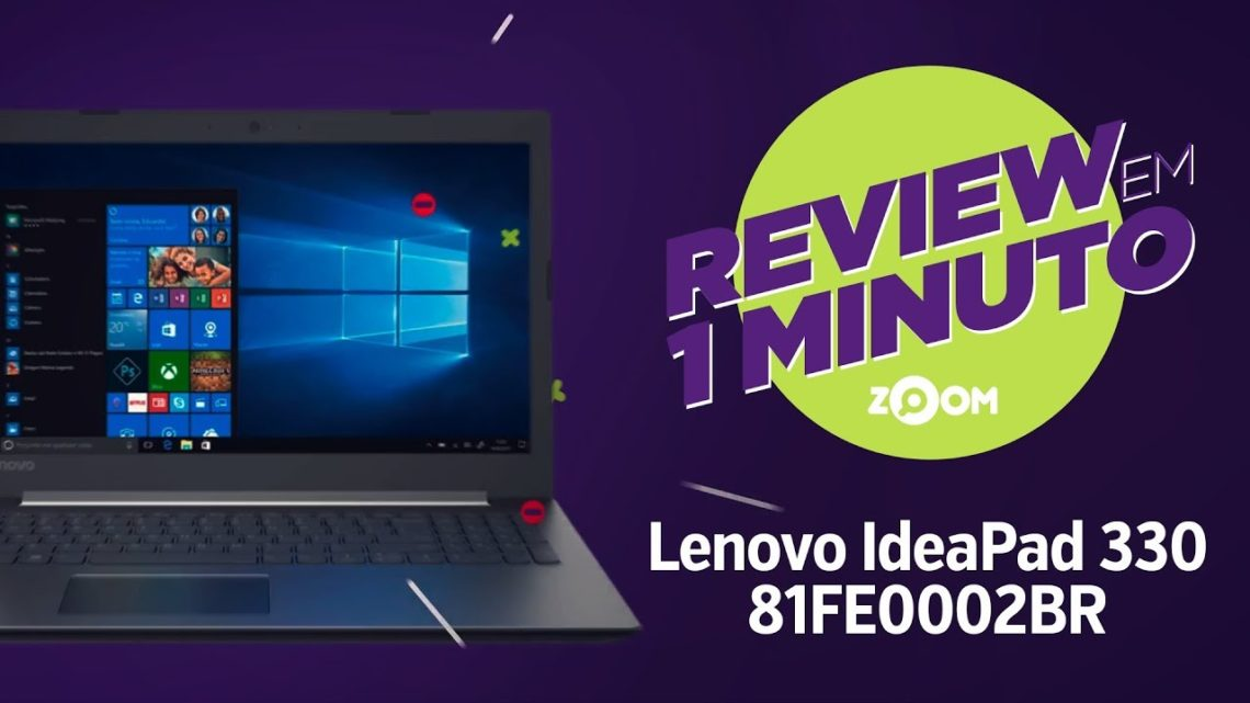 Notebook Lenovo IdeaPad 330 81FE0002BR – Ficha Técnica | REVIEW EM 1 MINUTO – ZOOM