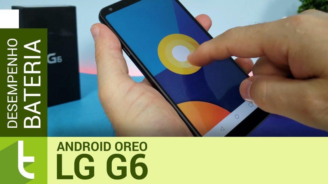 LG G6 com Oreo tem autonomia e desempenho de Android de entrada