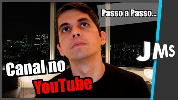 Como Fazer um Canal no Youtube e começar a Ganhar Dinheiro   Passo a Passo