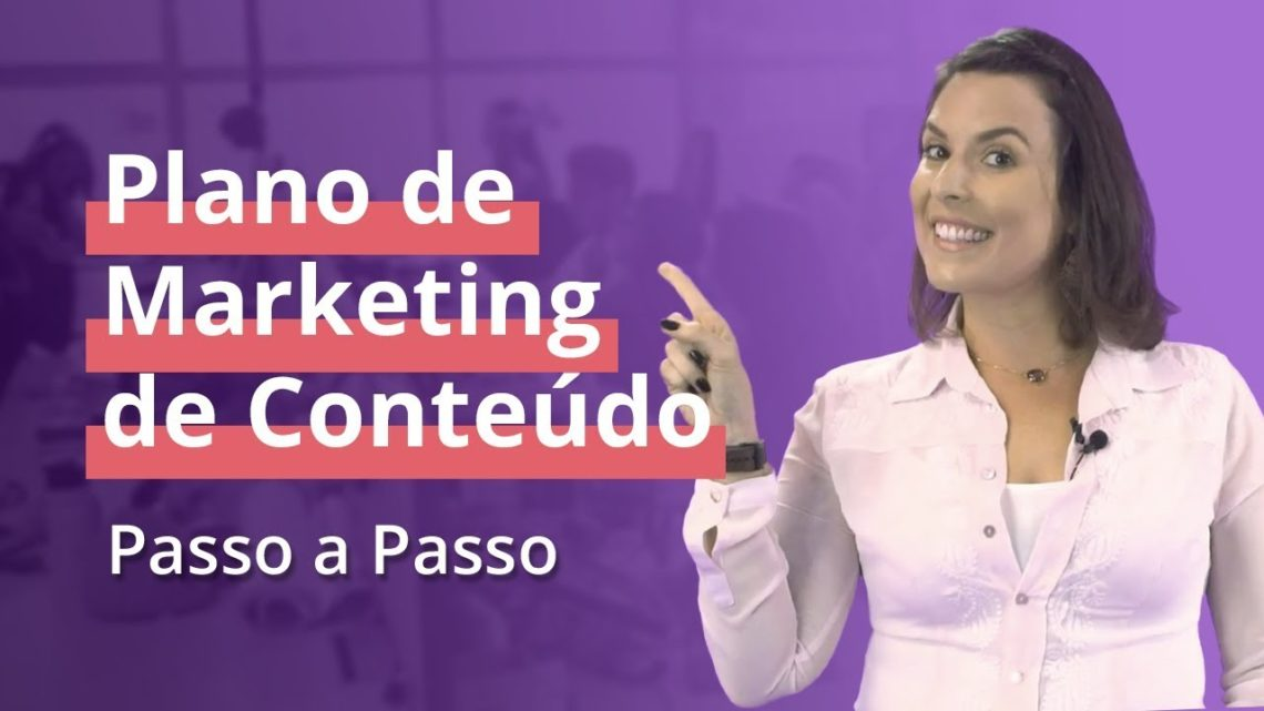 Como fazer um plano de Marketing de Conteúdo: O guia passo a passo