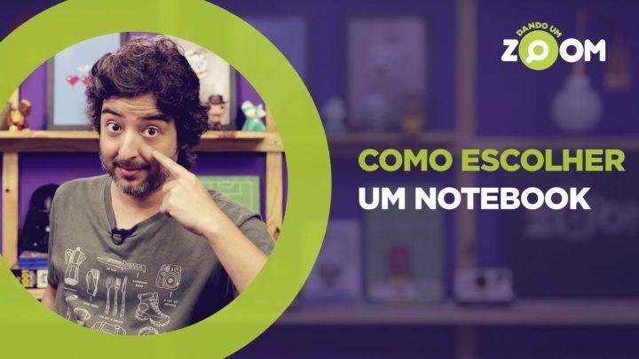 Como Escolher e Comprar Notebook Certo| DANDO UM ZOOM #105