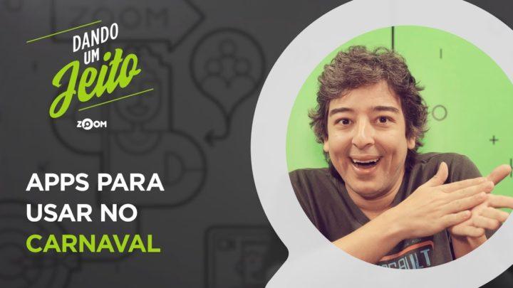 Melhores aplicativos para usar no Carnaval 2019 | DANDO UM JEITO