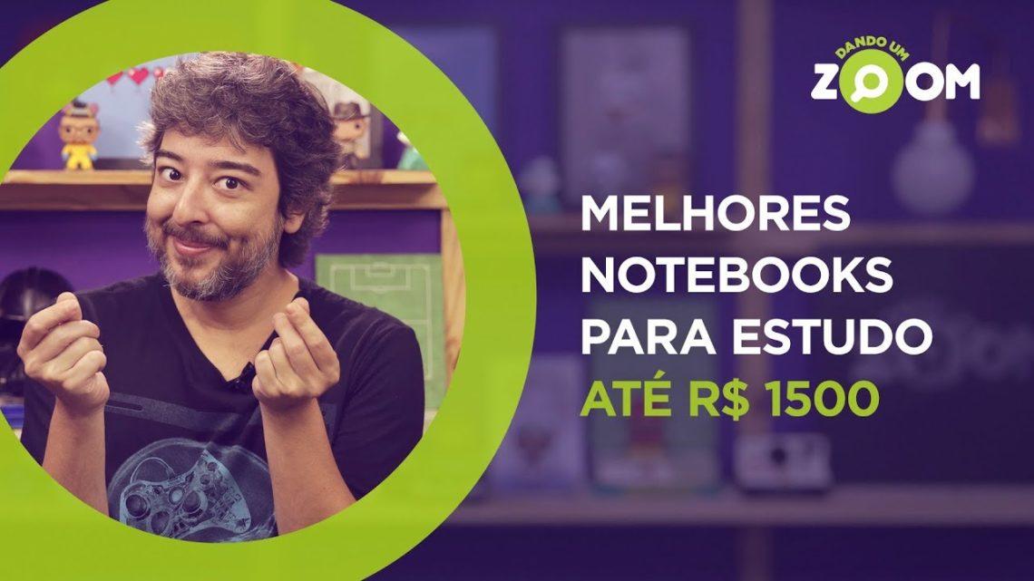 Melhores Notebooks para Estudante até R$ 1500 em 2019 | DANDO UM ZOOM #116