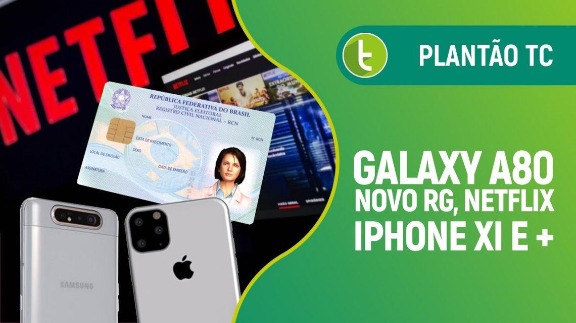 iPhone XI real, preço do Galaxy A80, novo RG no Brasil, celular com 108MP, e mais | Plantão TC #6