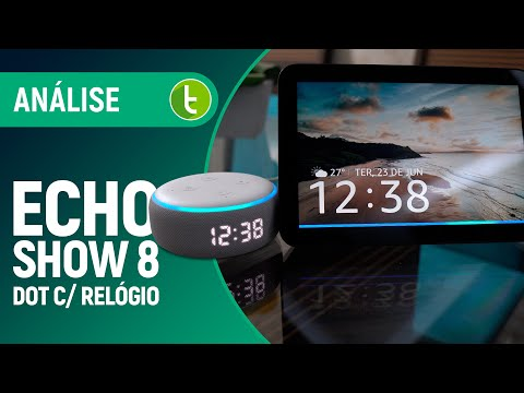 AMAZON ECHO SHOW 8 e DOT: a ALEXA para GOVERNAR sua CASA INTELIGENTE | Análise / Review